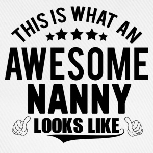 THIS IS WHAT AN AWESOME NANNY LOOKS LIKE T-Shirts - Baseball Cap