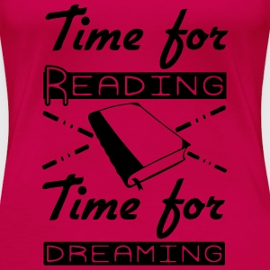 Time for Reading & Dreaming Tops - Women's Premium T-Shirt