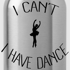 I can't I have Dance Sweat-shirts - Gourde