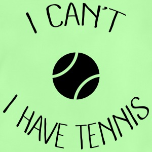 I can't I have Tennis Tee shirts - T-shirt Bébé