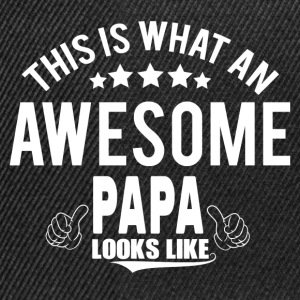 THIS IS WHAT AN AWESOME PAPA LOOKS LIKE T-Shirts - Snapback Cap