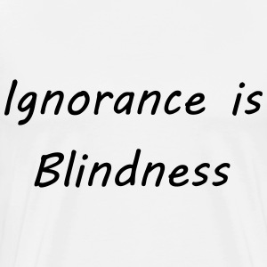 Ignorance is blindness Manga larga - Camiseta premium hombre