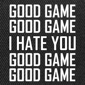 GOOD GAME I HATE YOU T-Shirts - Snapback Cap