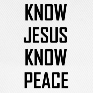 KNOW JESUS KNOW PEACE T-Shirts - Baseball Cap
