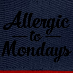 Allergic To Mondays T-shirts - Snapback cap