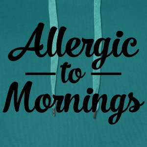 Allergic To Mornings Camisetas - Sudadera con capucha premium para hombre