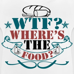 Where's The Food? - Baby T-Shirt