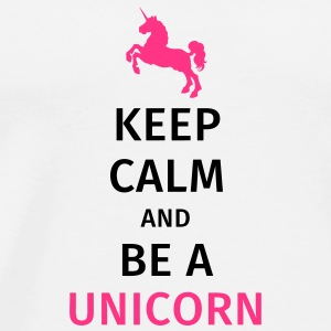 keep calm and be a unicorn Tassen & Zubehör - Männer Premium T-Shirt