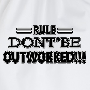 RULE DON'T BE OUTWORKED T-Shirts - Drawstring Bag