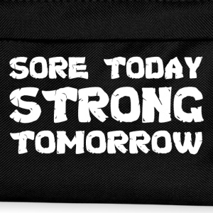 Sore Today Strong Tomorrow T-Shirts - Kids' Backpack
