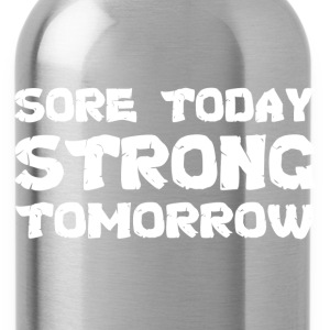Sore Today Strong Tomorrow T-Shirts - Water Bottle