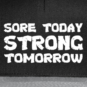 Sore Today Strong Tomorrow T-Shirts - Snapback Cap