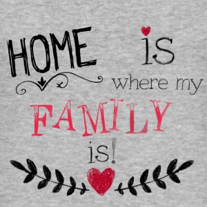 331 Home is where my Family is! Pullover & Hoodies - Männer Slim Fit T-Shirt