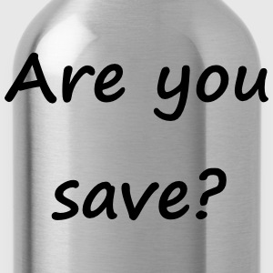 Denglisch - Are you save? - Trinkflasche