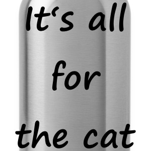 Denglisch - It's all for the cat - Trinkflasche
