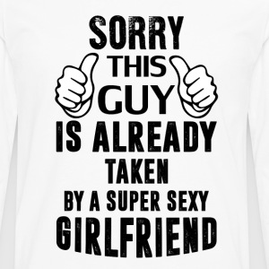 Sorry This Guy Is Already Taken By A Super Sexy G T-Shirts - Men's Premium Longsleeve Shirt