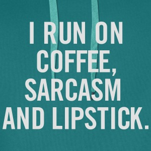 I run on Coffee, sarcasm and Lipstick. T-Shirts - Men's Premium Hoodie