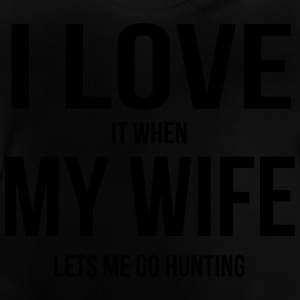 I LOVE MY WIFE (IF SHE LETS ME HUNTING GOING) Shirts - Baby T-Shirt