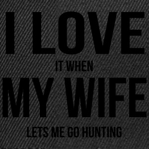 I LOVE MY WIFE (IF SHE LETS ME HUNTING GOING) Shirts - Snapback Cap