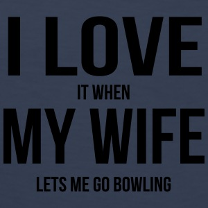 I LOVE MY WIFE (ALS ZE ME BOWLEN IS GAAN) T-shirts - Mannen Premium tank top