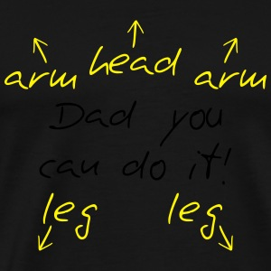 You can do it Dad Baby Bodysuits - Men's Premium T-Shirt