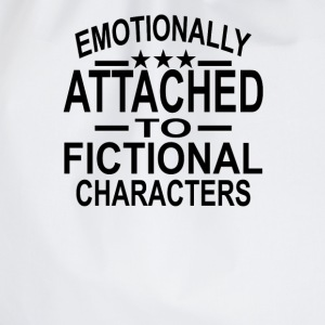 Emotionally Attached To Fictional Characters T-Shirts - Drawstring Bag