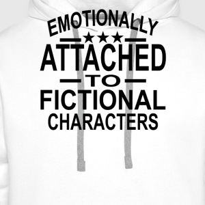 Emotionally Attached To Fictional Characters T-Shirts - Men's Premium Hoodie