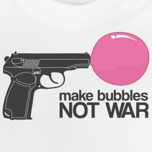 Make bubbles not war Shirts - Baby T-shirt
