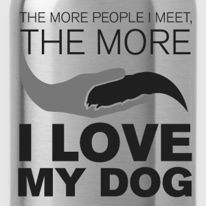 The more people I meet, the more I love my dog - Water Bottle