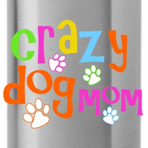Crazy dog mom - Water Bottle