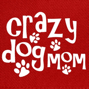 Crazy dog mom - Snapback Cap