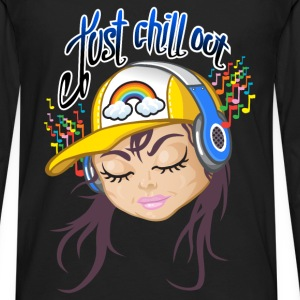 Chill out girl - T-shirt manches longues Premium Homme