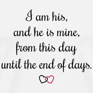 Romantic oath I am his Topper - Premium T-skjorte for menn