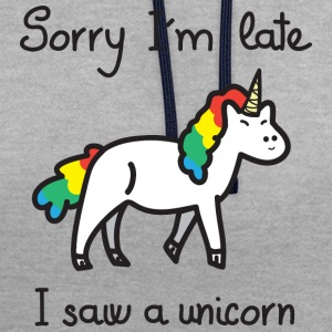 Sorry I'm Late - I Saw A Unicorn T-shirts - Kontrastluvtröja