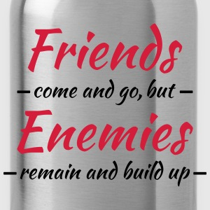 Friends come and go T-Shirts - Water Bottle