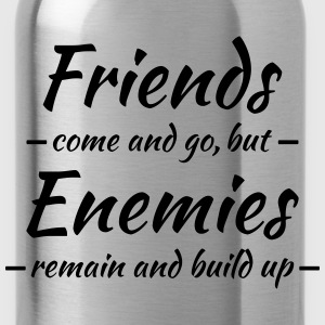 Friends come and go Sports wear - Water Bottle
