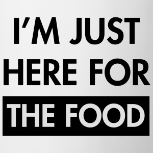 I'm just here for the food T-Shirts - Mug