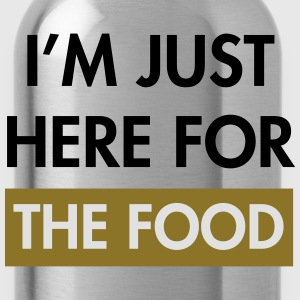 I'm just here for the food T-Shirts - Water Bottle
