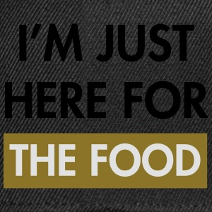 I'm just here for the food T-shirts - Snapbackkeps