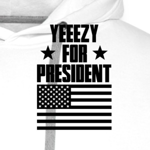 YEEZY FOR PRESIDENT T-Shirts - Männer Premium Hoodie
