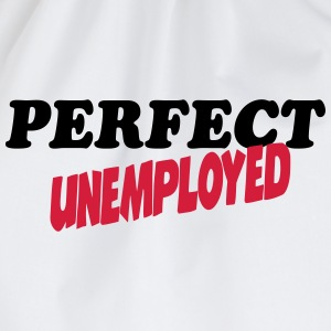 Perfect unemployed T-Shirts - Drawstring Bag