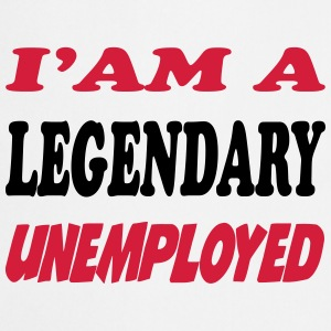 I'am a legendary unemployed T-Shirts - Cooking Apron