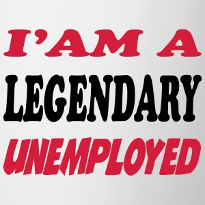 I'am a legendary unemployed T-Shirts - Mug