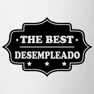 The best desempleado Camisetas - Taza