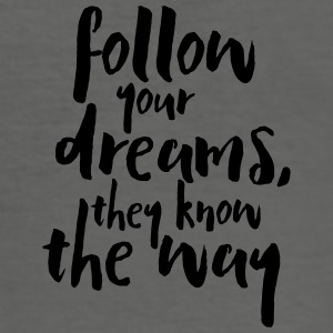 Follow Your Dreams Quote Tassen & rugzakken - slim fit T-shirt