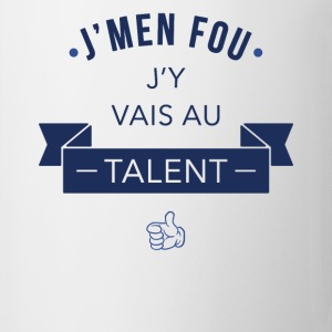 J'men fou j'y vais au talent - Tasse
