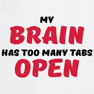 My brain has too many tabs open Sportkläder - Förkläde