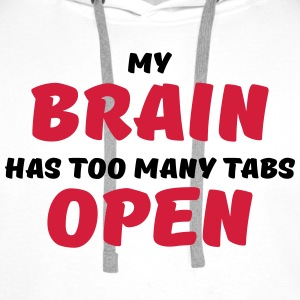My brain has too many tabs open Sportsklær - Premium hettegenser for menn