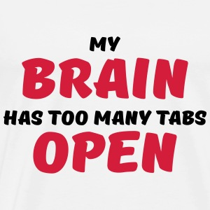 My brain has too many tabs open Sportsbeklædning - Herre premium T-shirt