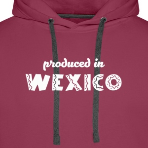Produced in Wexico. - Men's Premium Hoodie